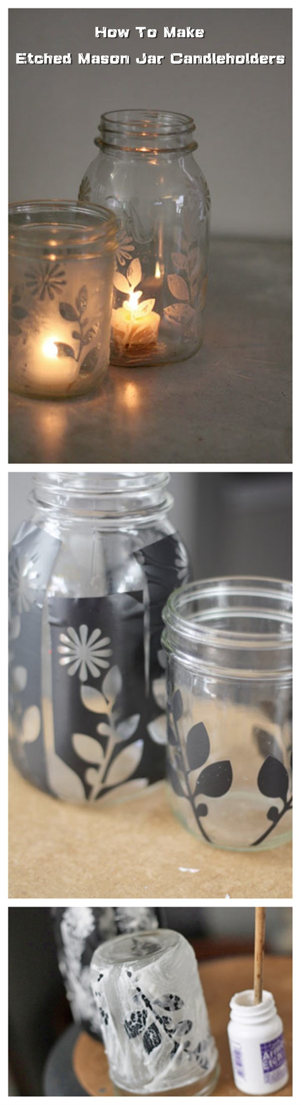 How To Make Etched Mason Jar Candleholders
